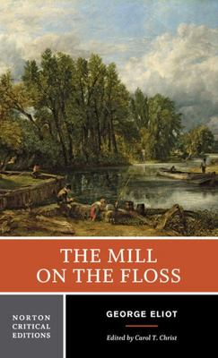 The Mill on the FlossAn Authoritative Text, Backgrounds and Contemporary Reactions, Criticism