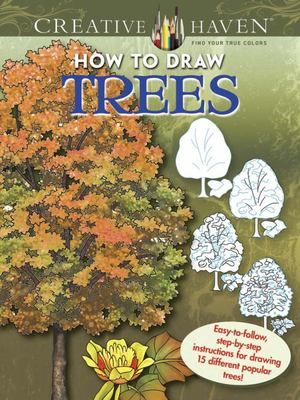 Creative Haven How to Draw Trees - Easy-To-follow, Step-by-step Instructions for Drawing 15 Different Popular Trees (PB)