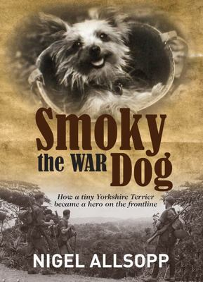 Smoky the War Dog: How a Tiny Yorkshire Terrier Became a Hero on the Front Line.
