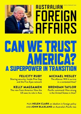 Can We Trust America: Australian Foreign Affairs Issue 8 Australian Foreign Affairs 8
