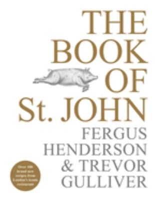 The Book of St. John - 25 Years of Brilliant British Cooking