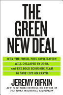 The Green New Deal - Why the Fossil Fuel Civilization Will Collapse by 2028 and the Bold Economic Plan to Save Life on Earth