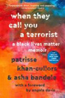 When They Call You a Terrorist - A Black Lives Matter Memoir