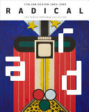 Radical - Italian Design 1965-1985 - The Dennis Freedman Collection