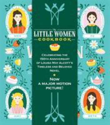 The Little Women Cookbook - Tempting Recipes from the March Sisters and Their Friends and Family