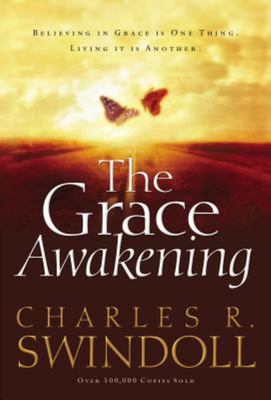 The Grace Awakening - Believing in Grace Is One Thing. Living It Is Another