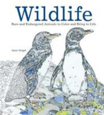 Wildlife - 36 Rare and Endangered Animals to Colour and Bring to Life