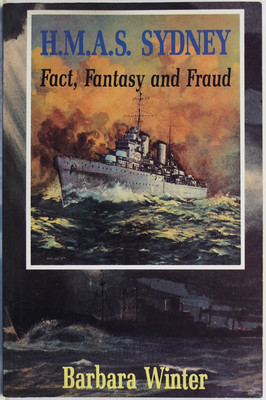 H.M.A.S. Sydney: Fact, Fantasy and Fraud
