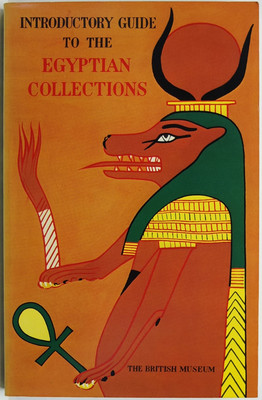 A General Introductory Guide to the Egyptian Collections in the British Museum