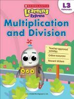 Scholastic Learning Express L3 (Ages 8-9): Multiplication and Division