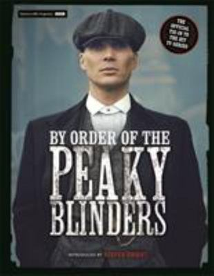 By Order of the Peaky Blinders - The Official Companion to the Hit TV Series