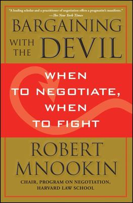 Bargaining with the Devil - When to Negotiate, When to Fight