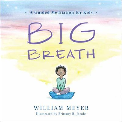 Big Breath - A Guided Meditation for Kids