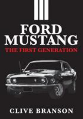 Ford Mustang - The First Generation