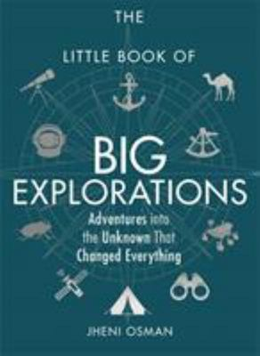 The Little Book of Big Explorations - Adventures into the Unknown That Changed Everything