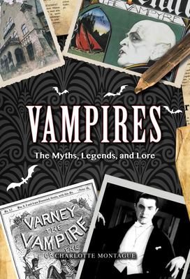 Vampires - From Dracula to Twilight - the Complete Guide to Vampire Mythology