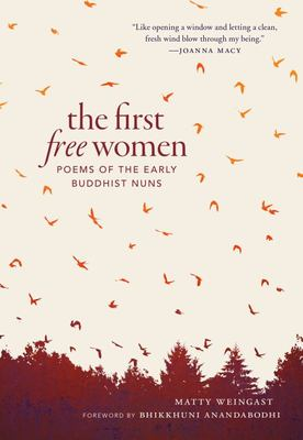 First Free Women - Poems of the Early Buddhist Nuns