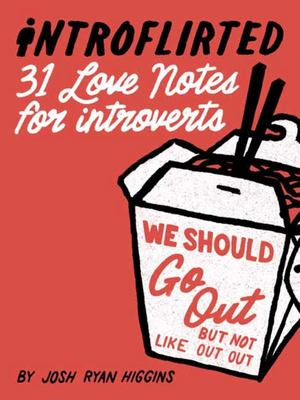 Introflirted - Love Notes for Introverts