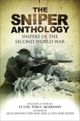The Sniper Anthology - Snipers of the Second World War