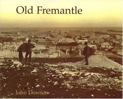 Old Fremantle - Photographs 1850-1950