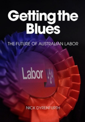 Getting the Blues: The Future of the Australian Labor Party