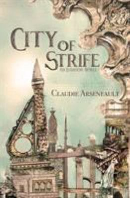 City of Strife - An Isandor Novel #1 (City of Spires #1)