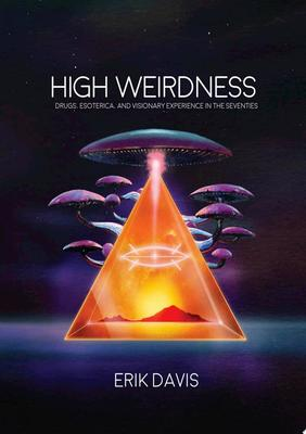 High Weirdness: Drugs, Esoterica, And...
