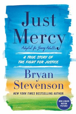 Just Mercy - A True Story of the Fight for Justice (YA Edition)