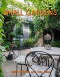 Secrets of Small Gardens in New Zealand