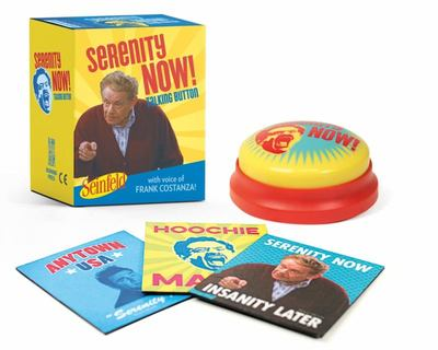 Serenity Now! - Featuring the Voice of Frank Costanza!