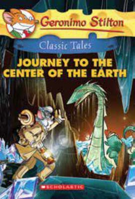 Geronimo Stilton Classic Tales: Journey to the center of the earth