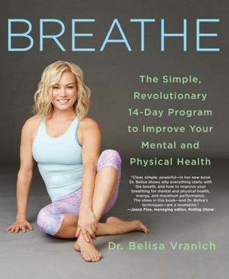 Breathe - 14 Days to Oxygenating, Recharging, and Fueling Your Body and Brain
