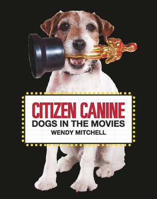 Citizen Canine - Dogs in the Movies