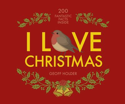 I Love Christmas: 200 Fantastic Facts (PB)