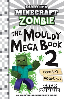 The Mouldy Mega Book 2 (Diary of a Minecraft Zombie bindup #5-7)