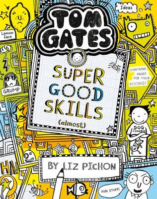 Super Good Skills (Almost) (Tom Gates #10)