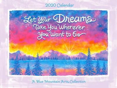 "2020 Calendar: Let Your Dreams Take You Wherever You Want to Go 9"" X 12"""