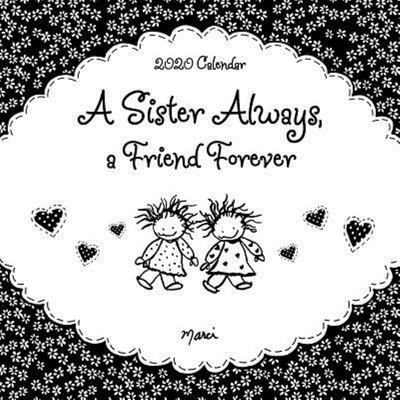 "2020 Calendar: a Sister Always... a Friend Forever 12"" X 12"""