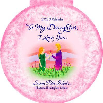"""2020 Calendar: to My Daughter, I Love You 12"""" X 12"""""""