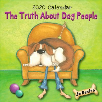 "2020 Calendar: the Truth about Dog People 7. 5"" X 7. 5"""
