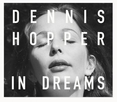 Dennis Hopper : In Dreams