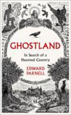 Ghostland - In Search of a Haunted Country