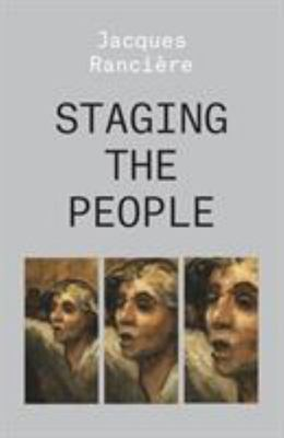 Staging the People - The Proletarian and His Double