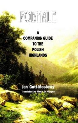 Podhale - A Companion Guide to the Polish Highlands