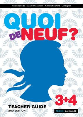 Quoi de Neuf ? 3+4 Teacher Guide (2nd Edition)