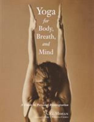 Yoga for Body, Breath and Mind: A Guide to Personal Reintegration