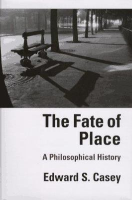 The Fate of Place - A Philosophical History