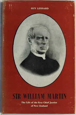 Sir William Martin: The Life of the First Chief Justice of New Zealand