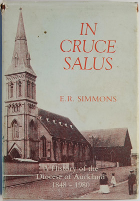 In Cruce Salus: A History of the Diocese of Auckland 1848-1980