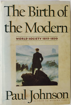 The Birth of the Modern: World Society 1815-1830